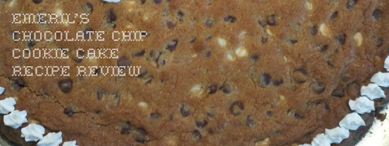 Recipe Review: Emeril's Giant Chocolate Chip Cookie Cake