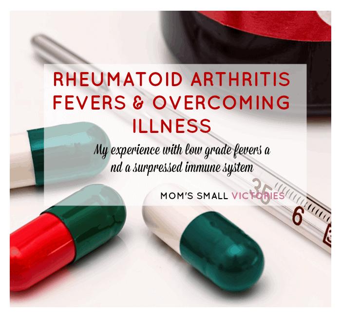 Rheumatoid Arthritis Fevers and Overcoming Illness