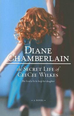 Book Review: The Secret Life of CeeCee Wilkes by Diane Chamberlain
