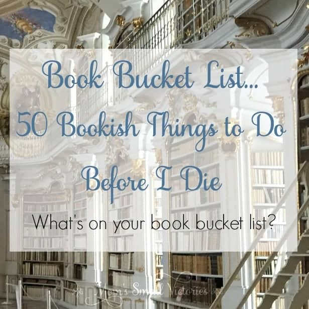 50 Bookish Things to Do Before I Die – a book bucket list