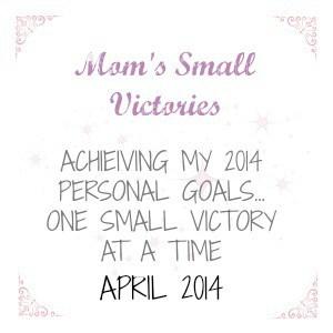 april-2014-goals-moms-small-victories