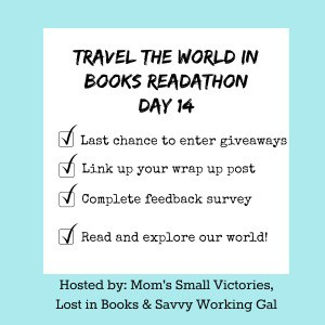Travel the World in Books Readathon, Day 14 – Linkup your Wrap Up Posts