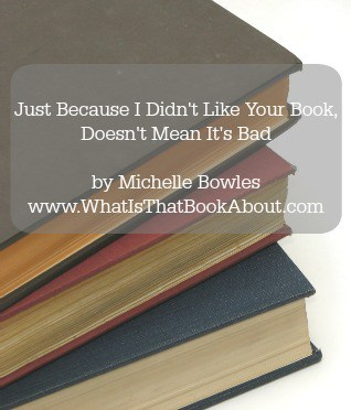 Be Our Guest Fridays {8}: Just Because I Don't Like Your Book, Doesn't Mean It's Bad