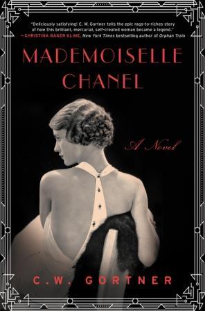 Mademoiselle Chanel by C.W. Gortner
