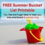 """Grab your FREE Summer Bucket List Printable full of fun, free and frugal ideas to keep your kids entertained all summer long. Always have an answer to the question """"what can we do now?"""""""