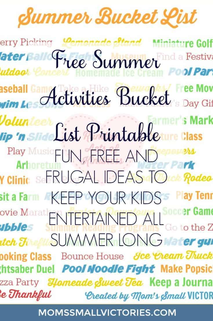 """Free Summer Activities Bucket List Printable. Fun, free and frugal ideas to keep your kids entertained all summer long! Moms and caregivers, you'll need this so you can always have an answer to your kids saying, """"I'm bored, what can we do now?"""""""