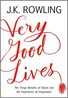 Very Good Lives by J.K. Rowling – a perfect graduation gift!