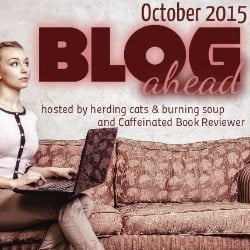 Blog Ahead Challenge, 31 Days to get ahead by 31 posts. Hosted by Herding Cats & Burning Soup and Caffeinated Book Reviewer