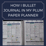 How I Bullet Journal In My Plum Paper Planner to finally achieve planner peace and corrale all the ideas I have to organize my home, family, blog and health.