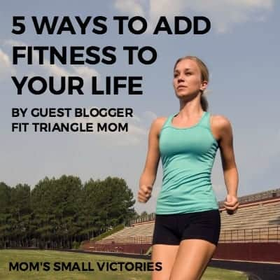 Be Our Guest Fridays {38}: 5 Ways to Add Fitness to Your Life by Fit Triangle Mom