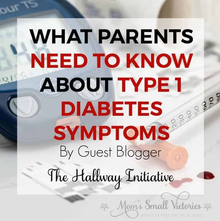 What Parents Need to Know About Type 1 Diabetes Symptoms from The Hallway Initiative