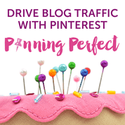Drive Blog Traffic with Pinterest with Pinning Perfect