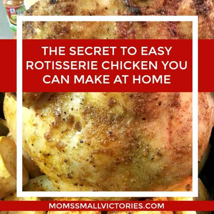 The Secret to Easy Rotisserie Chicken Recipe You Can Make at Home + 13 Delicious Ideas for Leftovers IF You Have Any!