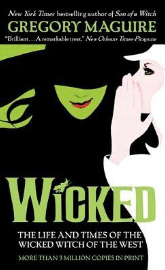 Wicked by Gregory Maguire Book Review – is evil born or created?