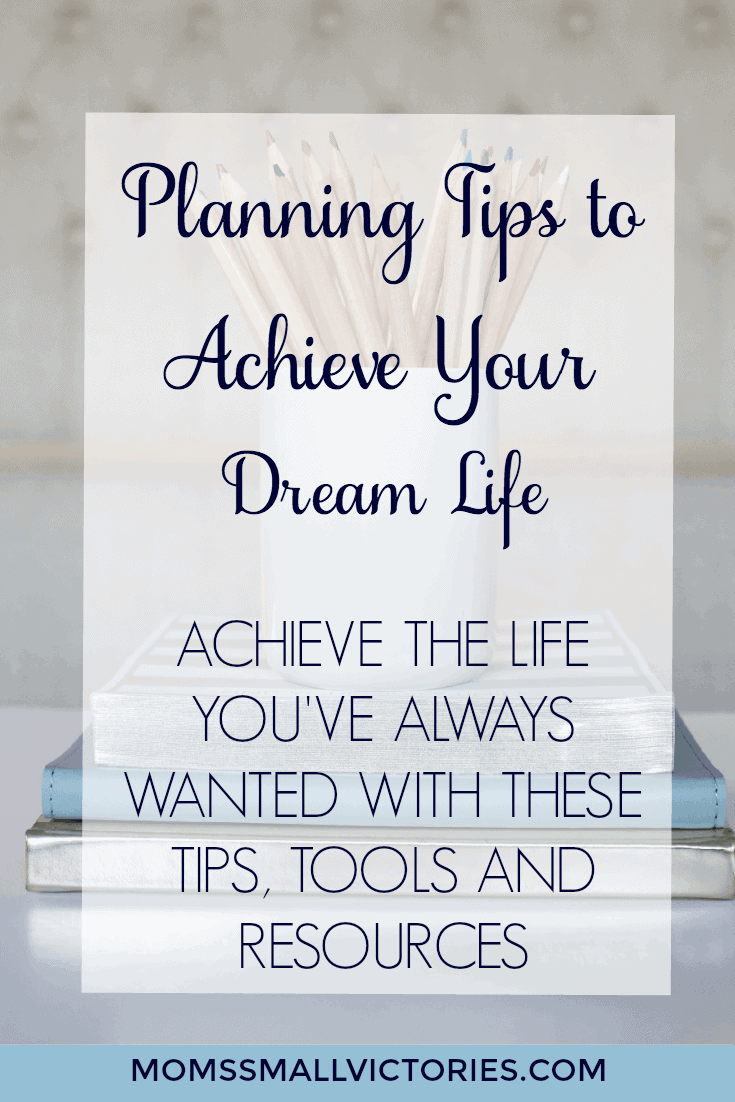 Planning Tips to Achieve Your Dream Life
