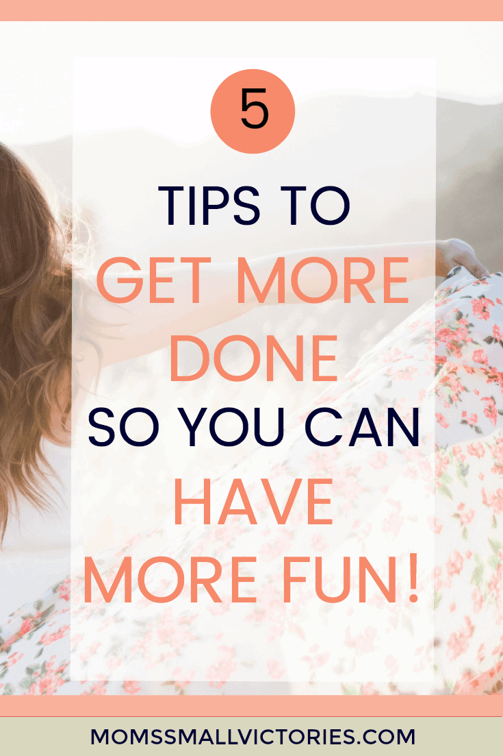 5 Tips to Get More Done So You Can Have More Fun