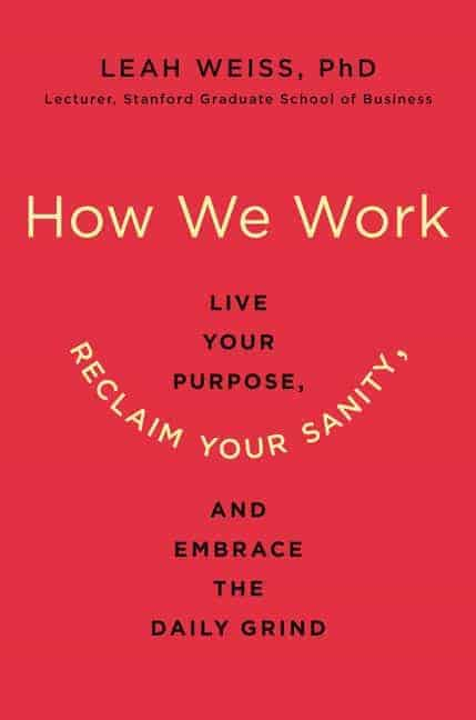 How We Work by Leah Weiss Book Review: Mindfulness and Compassion guide for Working Professionals