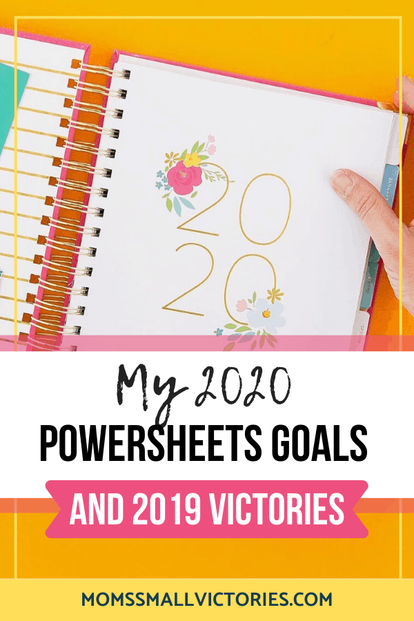 My Powersheets 2020 goals and 2019 victories. How I set my goals for 2020 and lessons learned and accomplishments from 2019. See how the Powersheets changed my life in 2019 and how they set me on the path to achieve my most important goals for 2020 #goalsetting #2020goals #goalplanner #powersheets #momssmallvictories