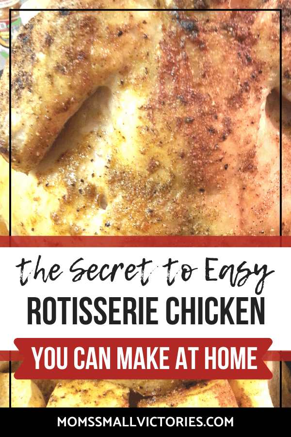 The Secret to Easy Rotisserie Chicken Recipe You can Make at Home + 13 Delicious Ways to Use Leftover Chicken...if you have any leftovers! #rotisseriechicken #recipe #easyrecipes #momssmallvictories